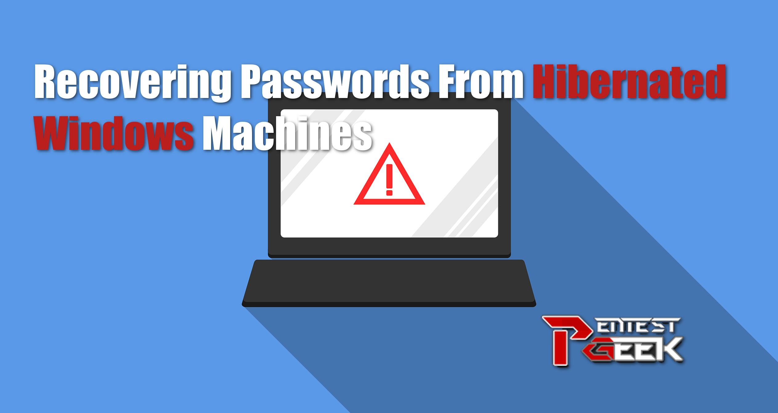 Recovering Passwords From Hibernated Windows Machines